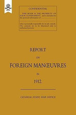 Report on Foreign Manoeuvres in 1912 - The General Staff