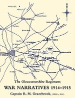 War Narratives 1914-15 the Gloucestershire Regiment : A Guide for Chemical and Biochemical Analysis - O.B.E. MC. Captain R.M. Grazebrook