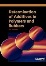 Determination of Additives in Polymers and Rubbers - T. R. Crompton