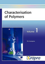 Characterisation of Polymers : Pt. 1 - T. R. Crompton