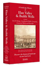 A Landscape History of Elan Valley & Builth Wells (1831-1923) - LH3-147 : Three Historical Ordnance Survey Maps