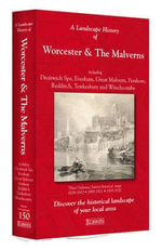 A Landscape History of Worcester & The Malverns (1828-1920) - LH3-150 : Three Historical Ordnance Survey Maps