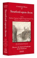 A Landscape History of Stratford-upon-Avon (1828-1921) - LH3-151 : Three Historical Ordnance Survey Maps