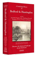 A Landscape History of Bedford & Huntingdon (1805-1920) - LH3-153 : Three Historical Ordnance Survey Maps