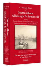 A Landscape History of Saxmundham, Aldeburgh & Southwold (1837-1921) - LH3-156 : Three Historical Ordnance Survey Maps