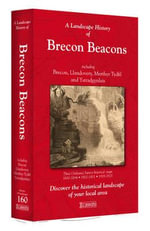 A Landscape History of Brecon Beacons (1830-1923) - LH3-160 : Three Historical Ordnance Survey Maps