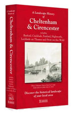 A Landscape History of Cheltenham & Cirencester (1828-1919) - LH3-163 : Three Historical Ordnance Survey Maps