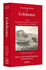 A Landscape History of Colchester (1805-1922) - LH3-168 : Three Historical Ordnance Survey Maps