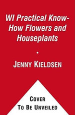 WI Practical Know-How for Flowers and House Plants - Jenny Kieldsen