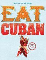 Eat Cuban - Judy Bastyra