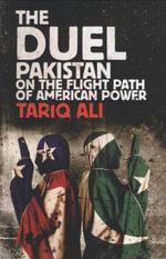 The Duel : Pakistan on the Flight Path of American Power - Tariq Ali