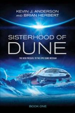 The Sisterhood of Dune : The Origin of the Bene Gesserit Sisterhood - Kevin J. Anderson