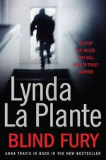 Blind Fury : Anna Travis Series : Book 6 - Lynda La Plante