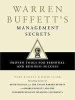 Warren Buffett's Management Secrets : Proven Tools for Personal and Business Success - Mary Buffett