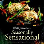 Weight Watchers Seasonally Sensational : Utterly delicious recipes using fresh ingredients for every month of the year