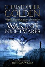 Waking Nightmares : THE SHADOW SAGA - Christopher Golden