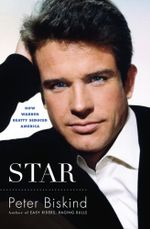 Star : The Life and Wild Times of Warren Beatty - Peter Biskind