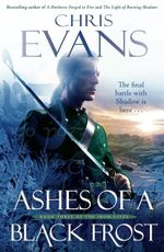 Ashes of a Black Frost : Iron Elves Series : Book 3 - Chris Evans