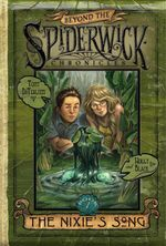 The Nixie's Song : Beyond the Spiderwick Chronicles : Book 1 - Holly Black