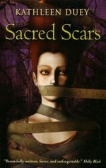 Sacred Scars : Resurrection of Magic Trilogy  Book 2 - Kathleen Duey