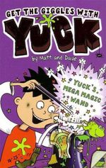 Yuck's Mega Magic Wand : Yuck - Matt and Dave