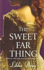 The Sweet Far Thing : Shivery With Both Passion and Terror - Libba Bray