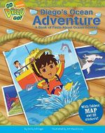 Diego's Ocean Adventure : A book of facts about Artic animals - with foldout map and 21 stickers