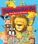 Supermarket Zoo - Caryl Hart