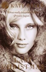 The Private Prequel : Last Christmas : What Really Happened Before Private Began... - Kate Brian