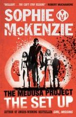 The Set Up : The Medusa Project Series : Book 1 - Sophie McKenzie