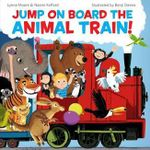 Jump On Board the Animal Train - Naomi Kefford