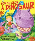 How to Grow a Dinosaur - Caryl Hart