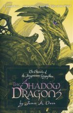 The Shadow Dragons : The Chronicles of Imaginarium Geographica : Book 4 - James A. Owen
