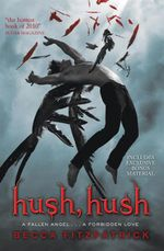 Hush, Hush : Hush, Hush Series : Book 1 - Becca Fitzpatrick