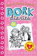 Dork Diaries : Dork Diaries Series : Book 1 - Rachel Renee Russell