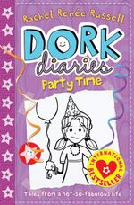 Party Time : Dork Diaries Series : Book 2 - Rachel Renee Russell
