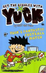 Yuck's Fantastic Football Match : Get the Giggles With Yuck - Matt and Dave