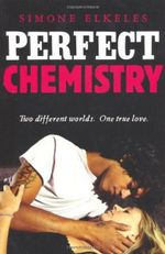 Perfect Chemistry : Two Different Worlds.  One True Love. - Simone Elkeles