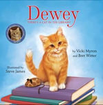 Dewey :  There's Cat in the Library - Vicki Myron