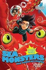 Sea Monsters and Other Delicacies : An Awfully Beastly Business : Book 2 - The Beastly Boys