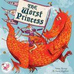 The Worst Princess - Anna Kemp
