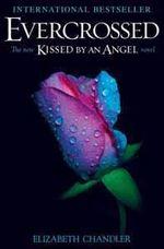 Evercrossed : Kissed by an Angel Series : Book 4 - Elizabeth Chandler