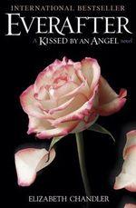 Everafter : A Kissed by an Angel Novel - Elizabeth Chandler
