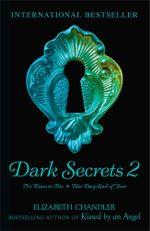 Dark Secrets : No Time to Die & The Deep End of Fear - Elizabeth Chandler