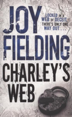 Charley's Web : Locked In A Web Of Deceit, There's Only One Way Out - Joy Fielding