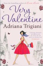 Very Valentine : Valentine Trilogy : Book 1 - Adriana Trigiani