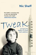 Tweak : Growing Up on Crystal Meth - Nic Sheff