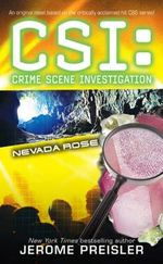 CSI : Nevada Rose : CSI : NY - An Original Novel Based on the Critically Acclaimed Hit CBS Series! - Jerome Preisler