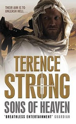Sons of Heaven : Their aim is to unleash hell... - Terence Strong