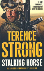 Stalking Horse : To Beat Your Enemy, Sometimes You Have To Join Him - Terence Strong